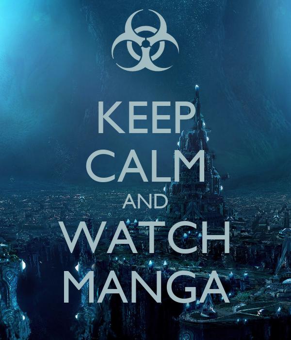 KEEP CALM AND WATCH MANGA