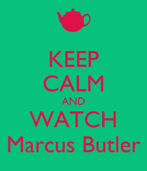 KEEP CALM AND WATCH Marcus Butler