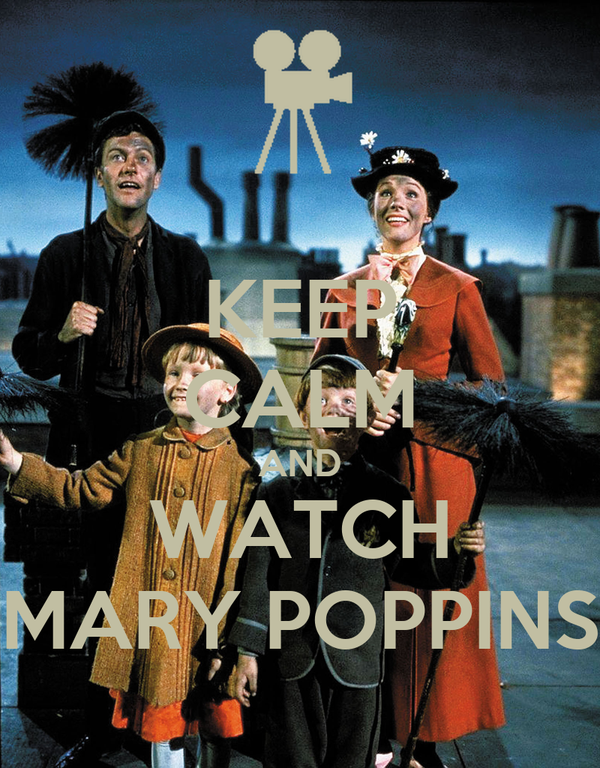 KEEP CALM AND WATCH MARY POPPINS