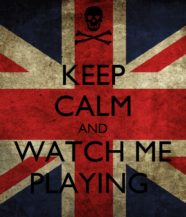 KEEP CALM AND WATCH ME PLAYING