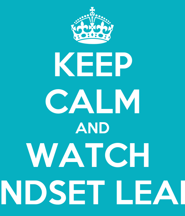 KEEP CALM AND WATCH  MINDSET LEARN