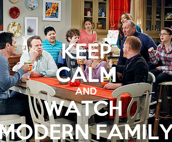 KEEP CALM AND WATCH  MODERN FAMILY