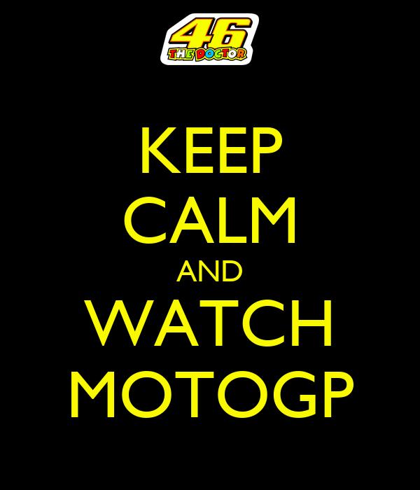 KEEP CALM AND WATCH MOTOGP