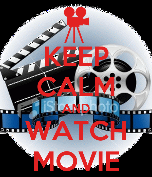 KEEP CALM AND WATCH MOVIE