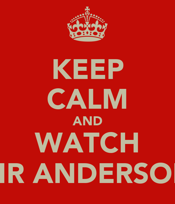 KEEP CALM AND WATCH MR ANDERSON