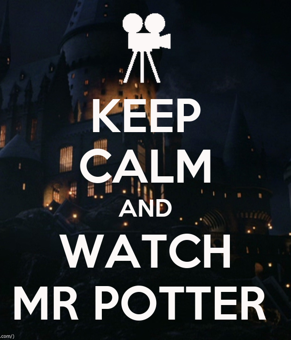 KEEP CALM AND WATCH MR POTTER