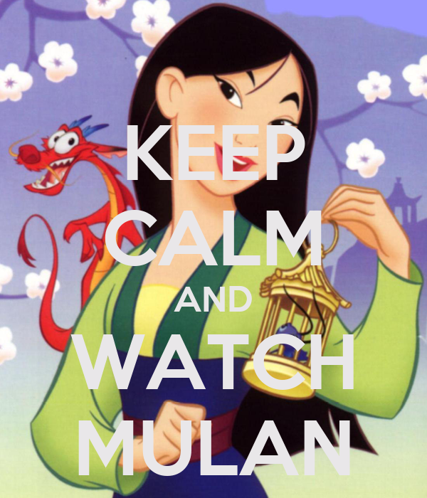 KEEP CALM AND WATCH MULAN