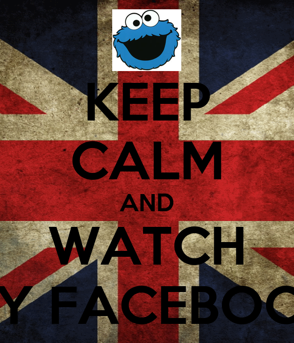 KEEP CALM AND WATCH MY FACEBOOK
