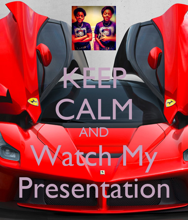 KEEP CALM AND Watch My Presentation
