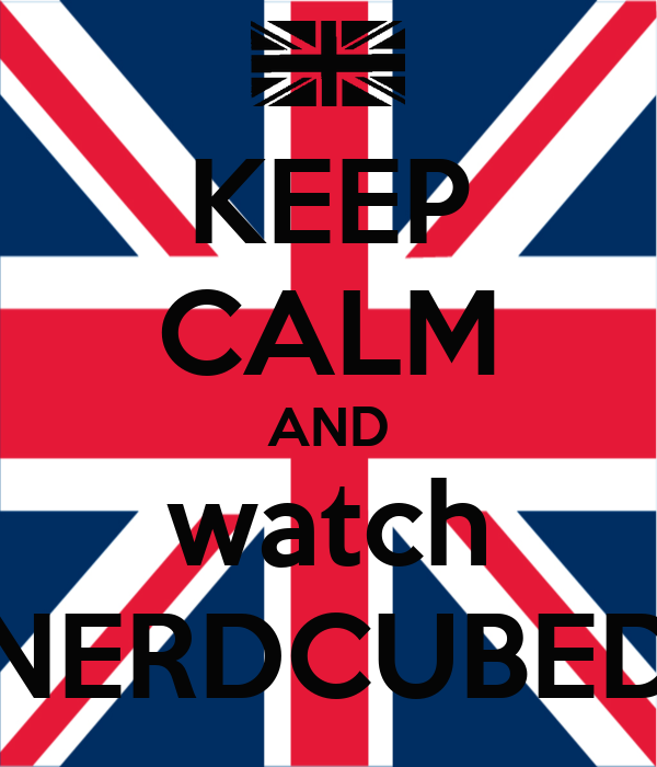 KEEP CALM AND watch NERDCUBED