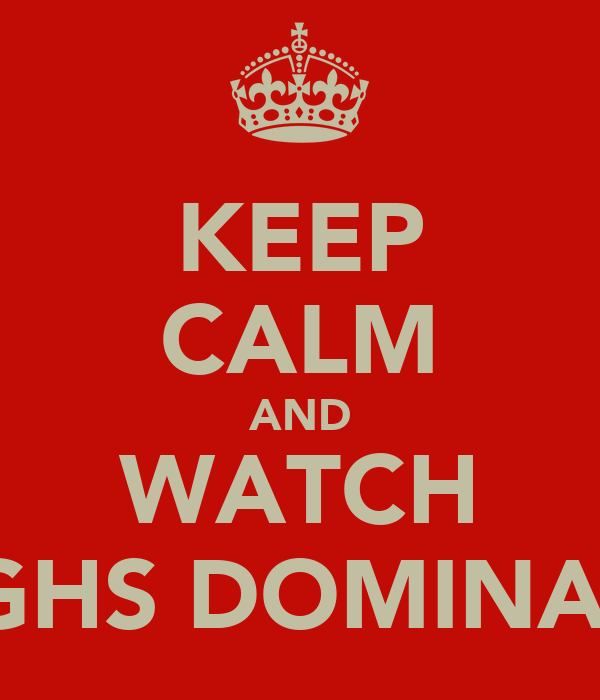 KEEP CALM AND WATCH NGHS DOMINATE