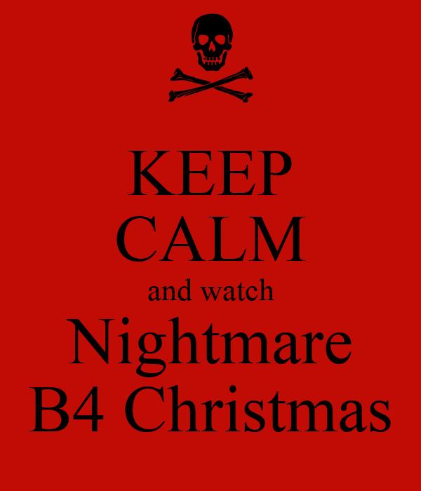 KEEP CALM and watch Nightmare B4 Christmas