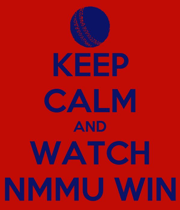 KEEP CALM AND WATCH NMMU WIN