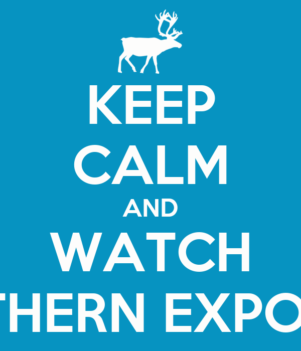 KEEP CALM AND WATCH NORTHERN EXPOSURE