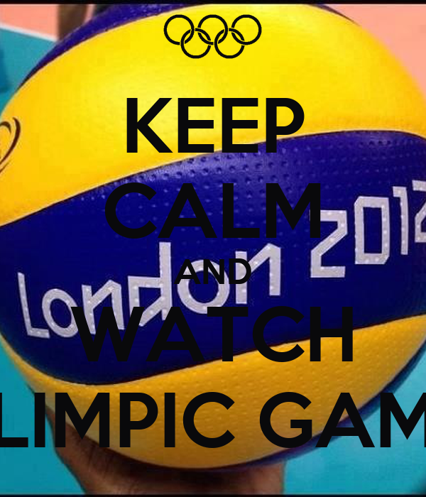 KEEP CALM AND WATCH OLIMPIC GAME