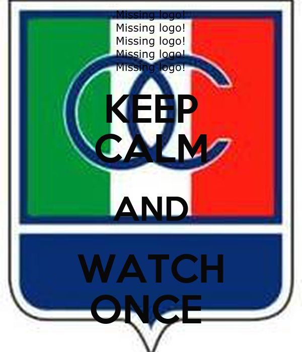 KEEP CALM AND WATCH ONCE