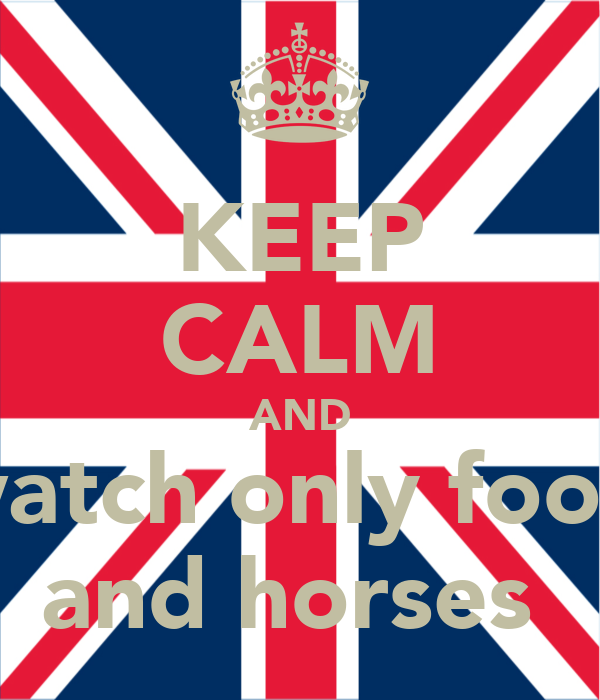 KEEP CALM AND watch only fools and horses