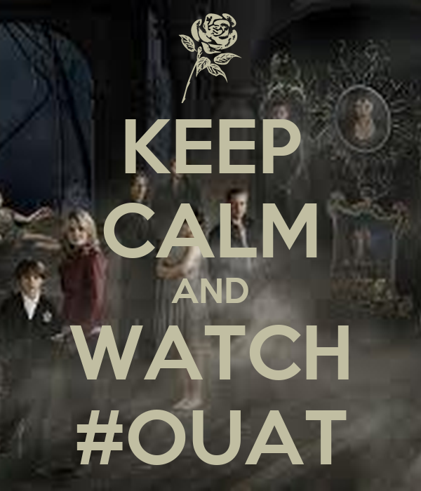 KEEP CALM AND WATCH #OUAT