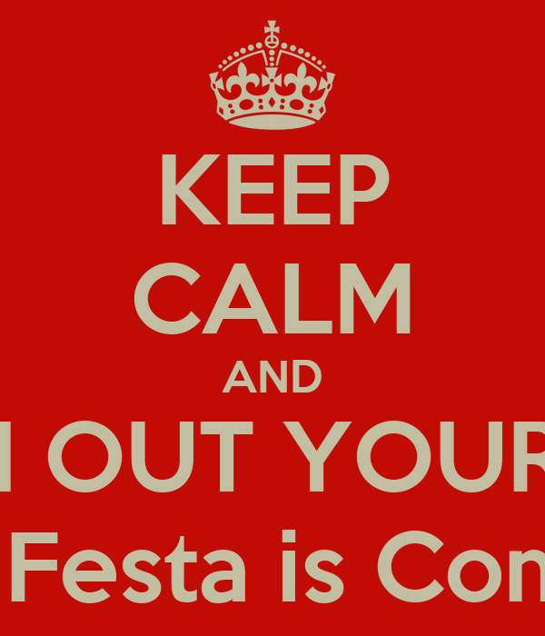 KEEP CALM AND WATCH OUT YOUR ASSES OC Festa is Coming