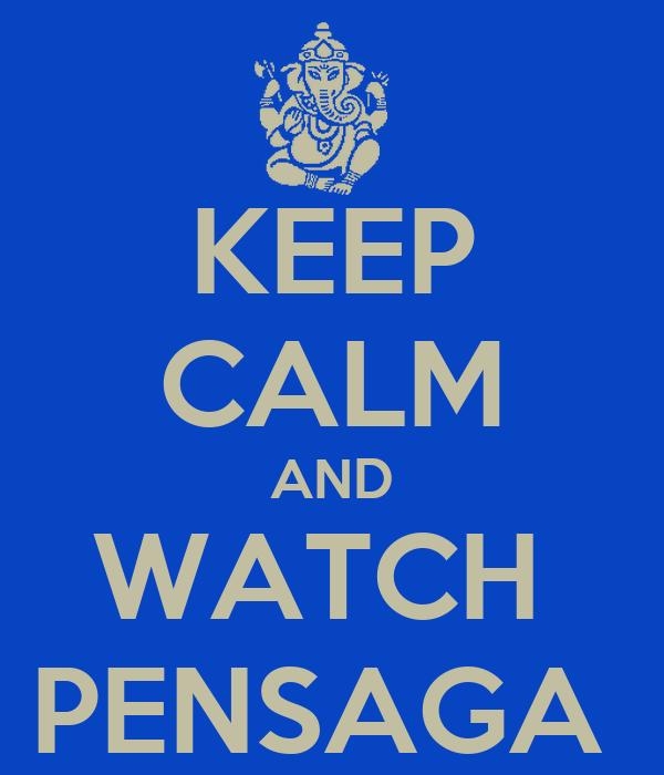 KEEP CALM AND WATCH  PENSAGA