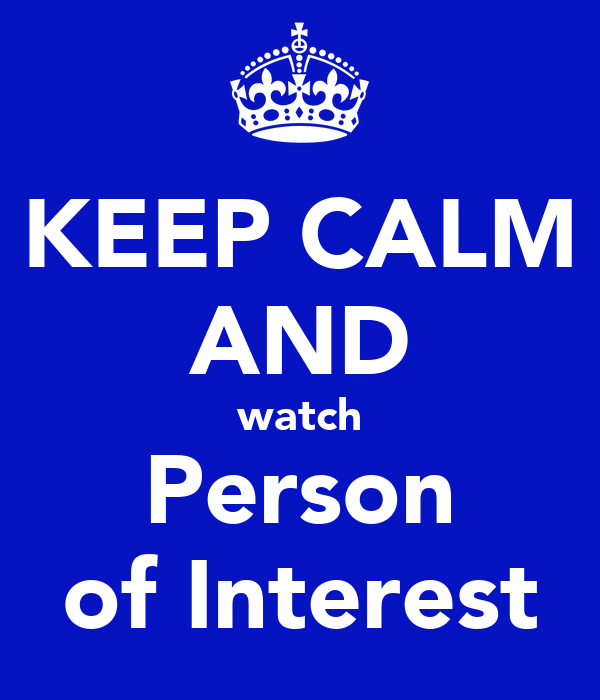KEEP CALM AND watch Person of Interest