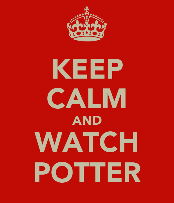 KEEP CALM AND WATCH POTTER
