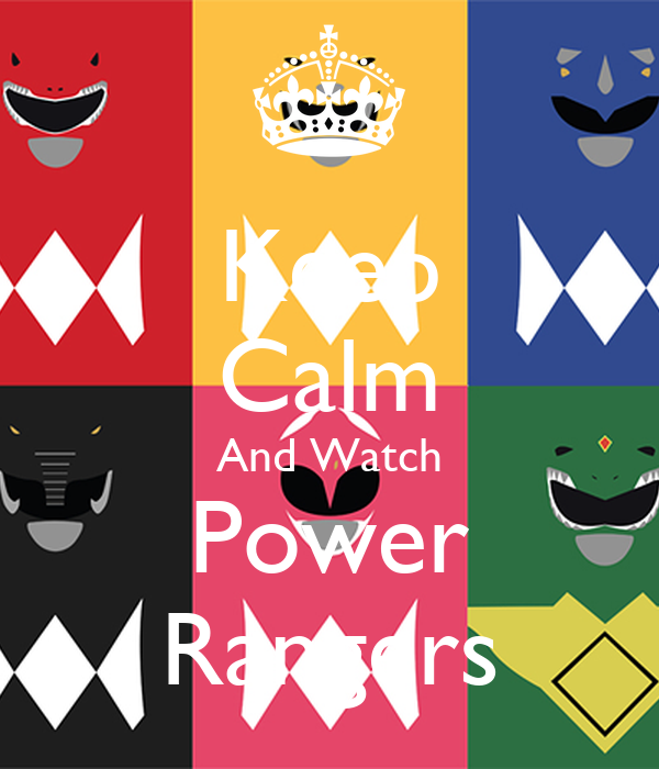 Keep Calm And Watch Power Rangers