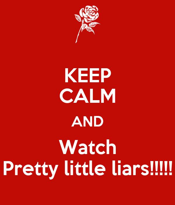 KEEP CALM AND Watch Pretty little liars!!!!!