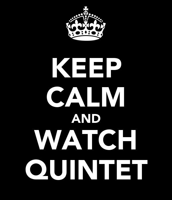 KEEP CALM AND WATCH QUINTET