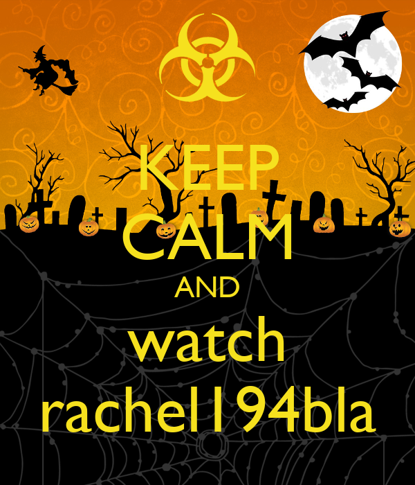 KEEP CALM AND watch rachel194bla