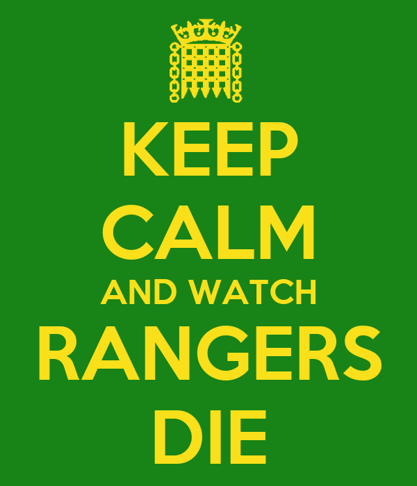 KEEP CALM AND WATCH RANGERS DIE