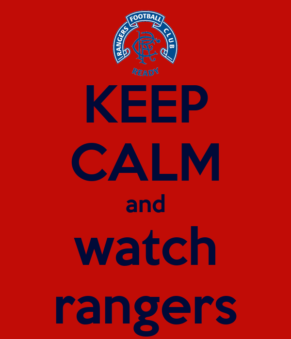 KEEP CALM and watch rangers