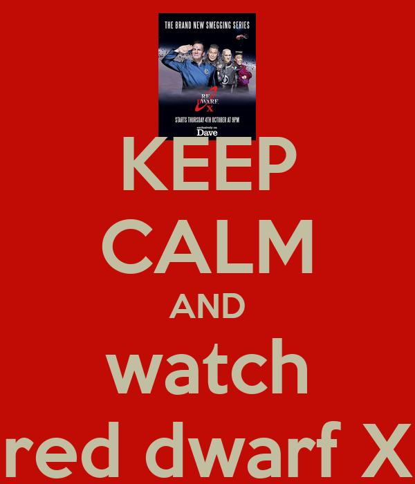 KEEP CALM AND watch red dwarf X