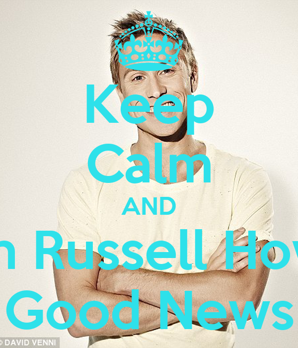 Keep Calm AND Watch Russell Howards Good News