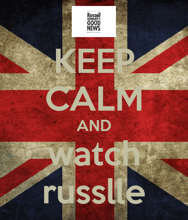 KEEP CALM AND watch russlle