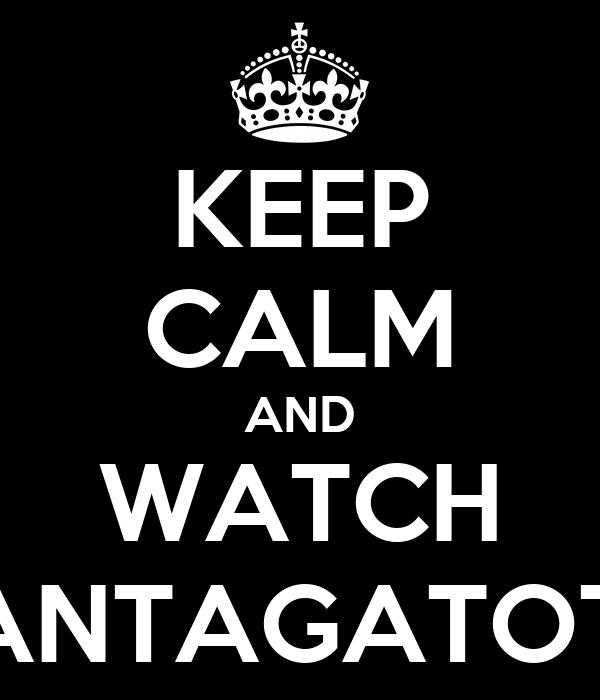 KEEP CALM AND WATCH SANTAGATOTV