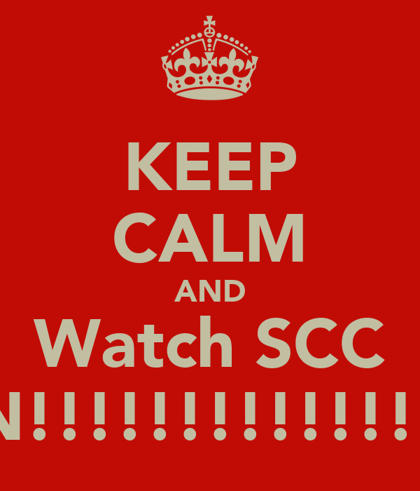 KEEP CALM AND Watch SCC WIN!!!!!!!!!!!!!!!!!