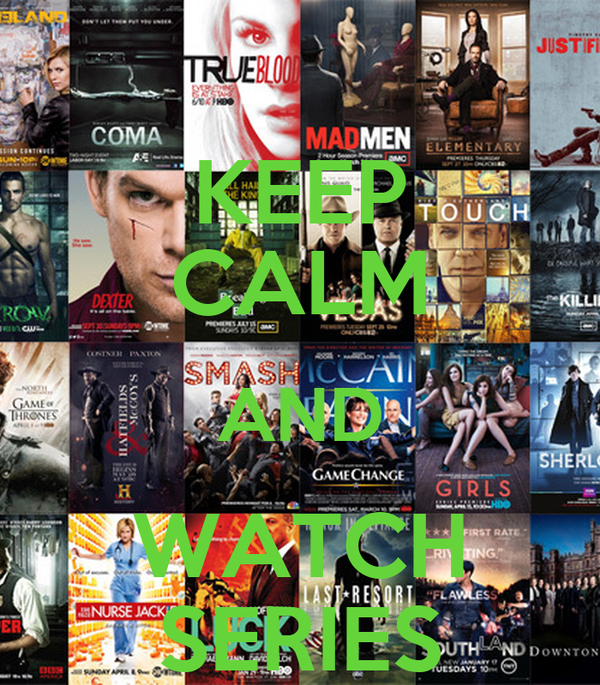 keep calm and watch series poster diego keep calm o matic keep calm and watch series