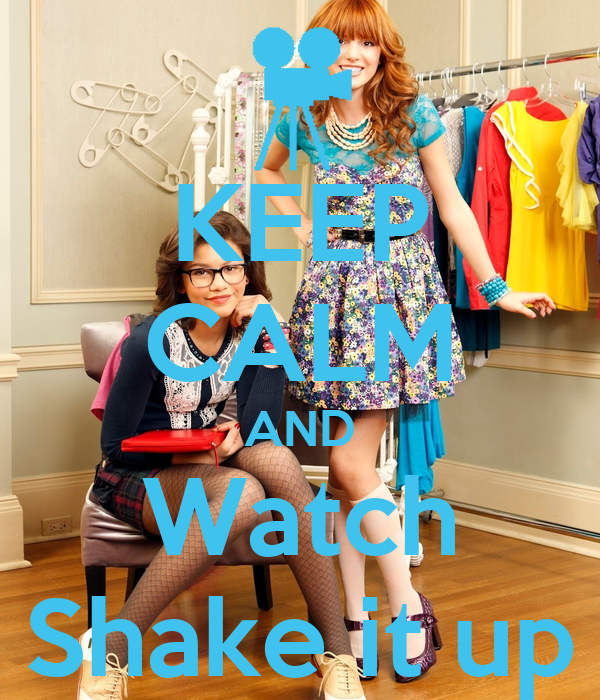 KEEP CALM AND Watch Shake it up