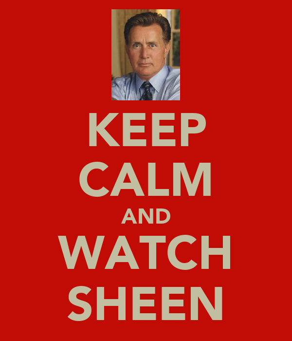 KEEP CALM AND WATCH SHEEN