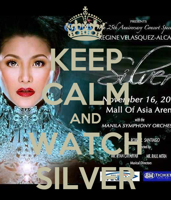 KEEP CALM AND WATCH SILVER