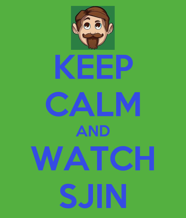 KEEP CALM AND WATCH SJIN