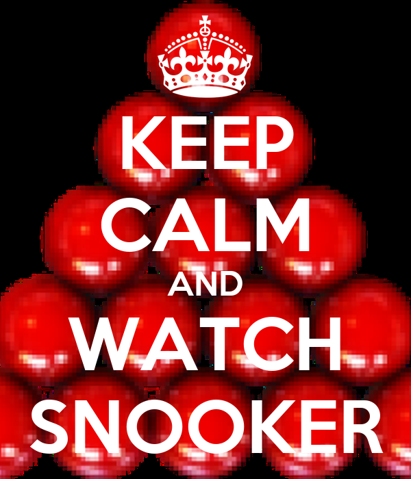 KEEP CALM AND WATCH SNOOKER