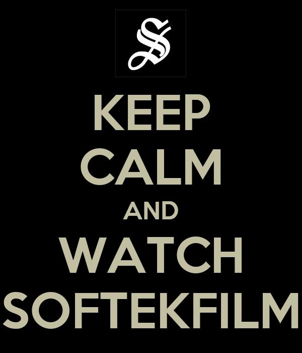 KEEP CALM AND WATCH SOFTEKFILM
