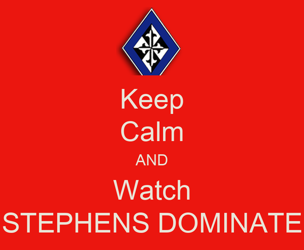 Keep Calm AND Watch STEPHENS DOMINATE