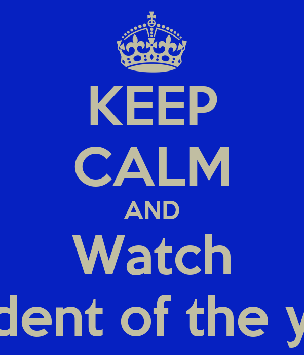 KEEP CALM AND Watch Student of the year
