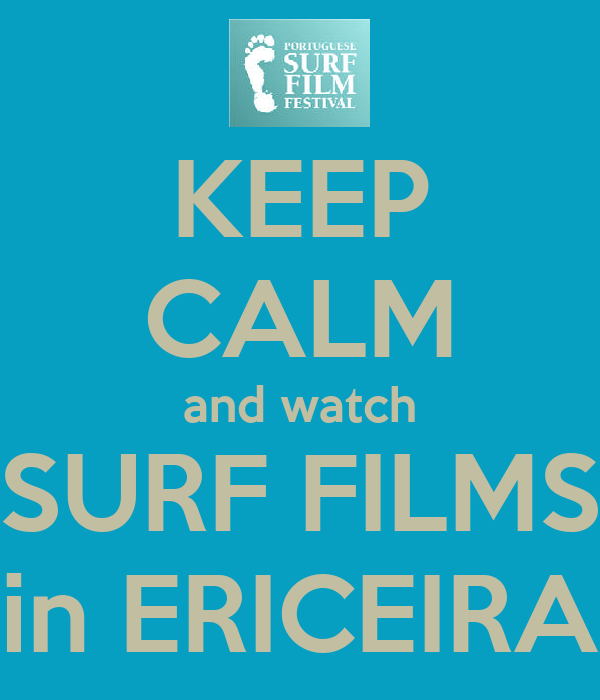 KEEP CALM and watch SURF FILMS in ERICEIRA