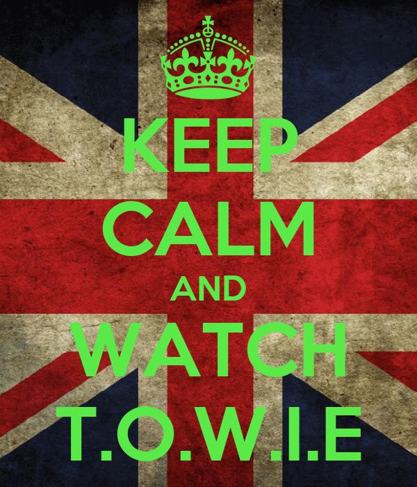 KEEP CALM AND WATCH T.O.W.I.E