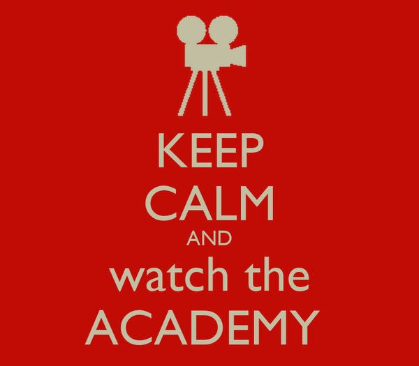KEEP CALM AND watch the ACADEMY