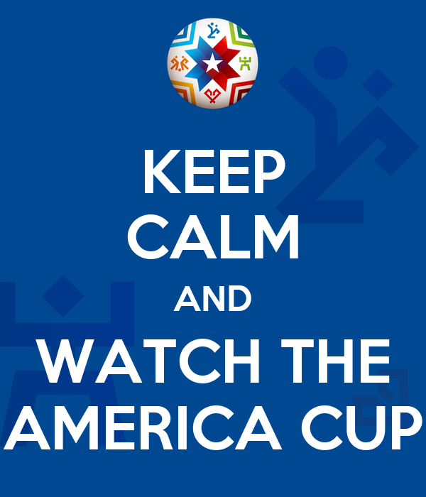 KEEP CALM AND WATCH THE AMERICA CUP